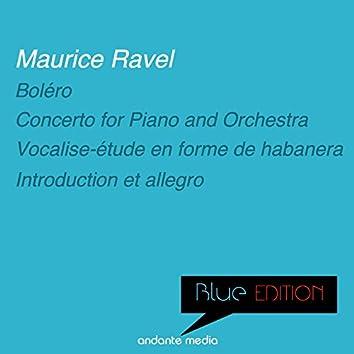 Blue Edition - Ravel: Boléro & Introduction et allegro