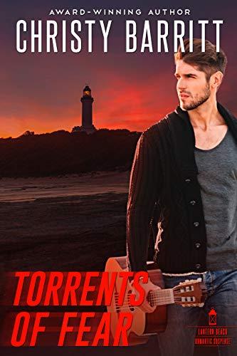 Torrents of Fear: Lantern Beach Romantic Suspense, Book 6