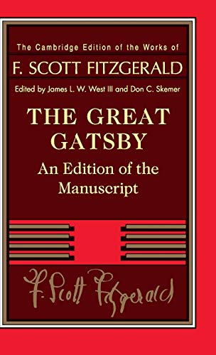 The Great Gatsby: An Edition of the Manuscript (The Cambridge Edition of the Works of F. Scott Fitzgerald)