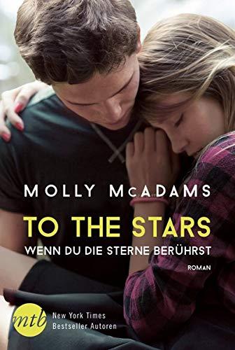 McAdams, M: To the Stars - Wenn du die Sterne berührst