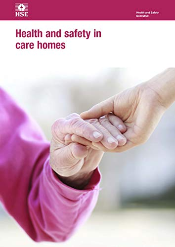 Health and safety in care homes (HSG220): HSG220 / HSG 220 (Health and safety guidance)