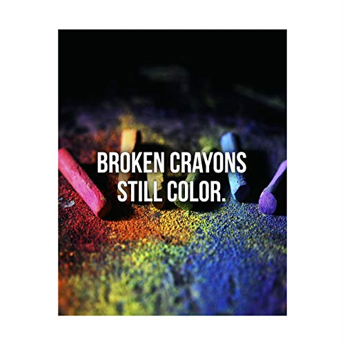 """""""Broken Crayons Still Color"""" Motivational Quotes Wall Sign -8 x 10' Abstract Art Poster Print-Ready to Frame. Inspirational Home-Office-Studio-Dorm-Classroom Decor. Great Sign for Inspiration!"""