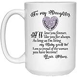 Tazza da caffè To My Daughter (Love Mom) - Idee regalo - Novità regalo - Natale, Natale, matrimonio, compleanno, festa della mamma per le donne delle figlie - Tazze in ceramica (bianche) (11 once)