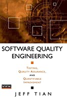 Software Quality Engineering: Testing, Quality Assurance, and Quantifiable Improvement (Wiley - IEEE)