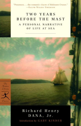 Two Years Before the Mast: A Personal Narrative of Life at Sea (Modern Library Classics) (English Edition)