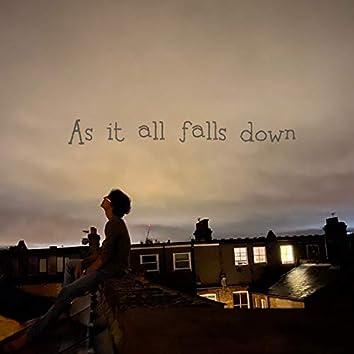 As It All Falls Down