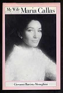 My Wife, Maria Callas (English and Italian Edition)