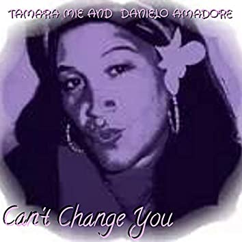 Can't Change You (Mystic Moves All Night Edition)