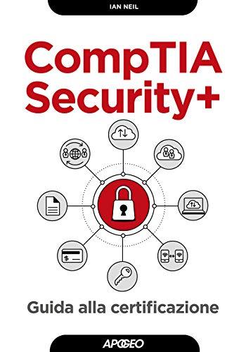 CompTIA security+. Guida alla certificazione