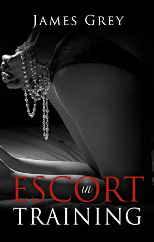 Escort in Training: A New Kind of Sex Education... (Emma Book 1) (English Edition)