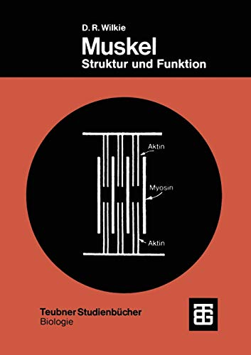 Muskel: Struktur und Funktion (Teubner Studienbücher der Biologie)