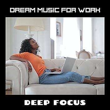 Dream Music For Work & Deep Focus