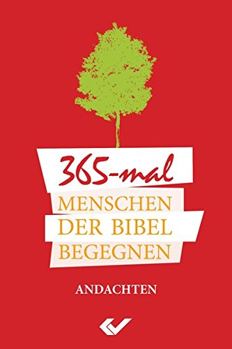 365-mal Menschen der Bibel begegnen: Andachten