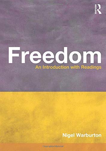 Freedom: An Introduction with Readings (Philosophy and the Human Situation) by Nigel Warburton(2000-10-21)
