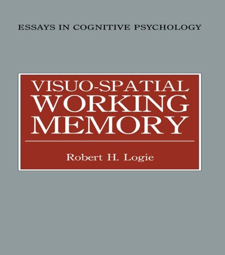 Visuo-spatial Working Memory (Essays in Cognitive Psychology) (English Edition)