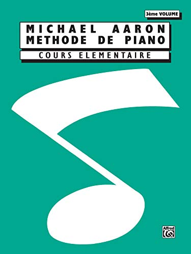 Michael Aaron Piano Course, Bk 3: Cours Elementaire (French Language Edition) (French Edition)