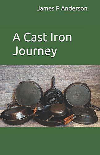 A Cast Iron Journey