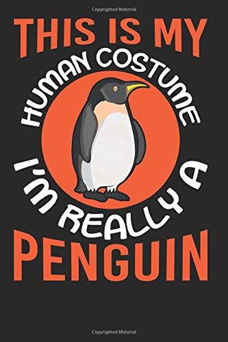 This is My Human Costume I'm in Really a Penguin: Funny Penguin Journal, Composition Notebook for Penguins lovers. Wide Ruled Blank Lined. Diary, ... Christmas, Kids, boys, girls men and Women.