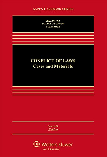 Compare Textbook Prices for Conflicts of Law: Cases and Materials Aspen Casebook 7 Edition ISBN 9781454849506 by R. Lea Brilmayer,Jack L. Goldsmith,Erin OHara OConnor