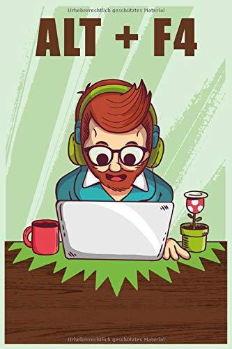 ALT + F4: Notizbuch A5 kariert 120 Seiten DIN A5 Blätter 6x9 Zoll Notizbuch PC Computer Programmierer Informatiker Informatik Systemadministrator ... oder Geburtstag Geschenk Idee