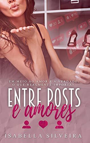 Entre Posts e Amores