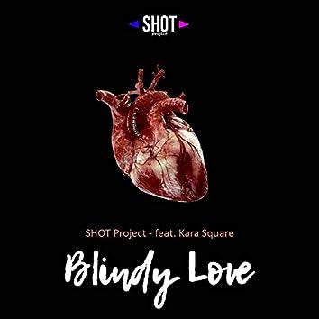 Blindy Love (SHOT Project Remix)