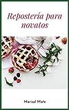 Repostería para novatos (Nueva edición): Postres fáciles internacionales y de sartén