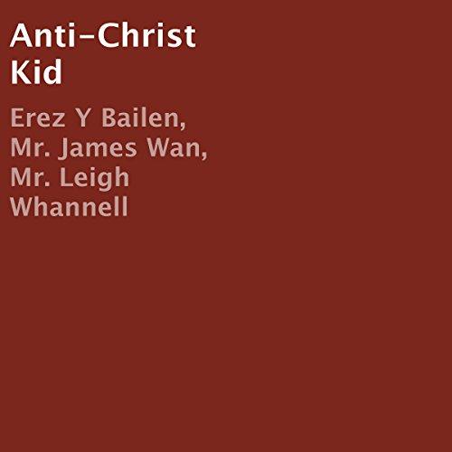 Anti-Christ Kid audiobook cover art