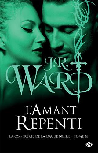 L'Amant repenti: La Confrérie de la dague noire, T18 par [J. R. Ward, Éléonore Kempler]