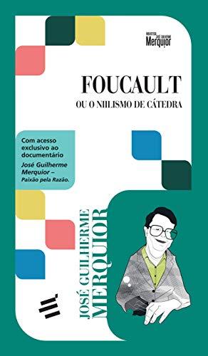 Foucault - ou o Niilismo de Cátedra