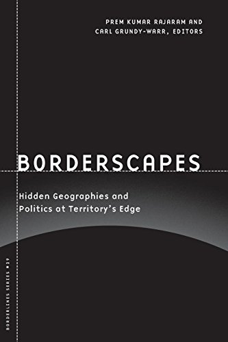 Borderscapes: Hidden Geographies and Politics at Territory's Edge (Volume 29) (Barrows Lectures)