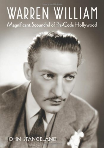 Warren William: Magnificent Scoundrel of Pre-Code Hollywood