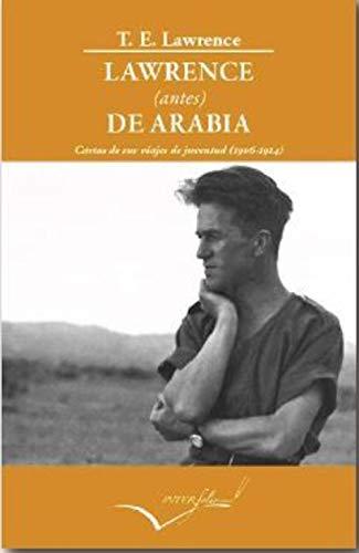 Lawrence (antes) de Arabia: Cartas de sus viajes de juventud (1906-1914): 24 (LEER Y VIAJAR)
