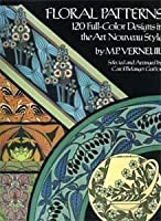 Floral Patterns: 120 Full Color Designs in the Art Nouveau Style (Dover Pictorial Archive Series) 0486241122 Book Cover