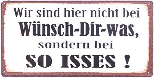 Schild Magnet - Wir sind hier nicht bei WÜNSCH DIR WAS, sondern bei so ISSES ! - Blechschild Vintage 10 cm