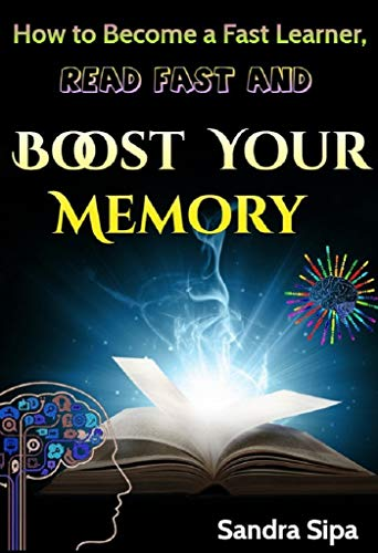 How to become a fast Lesrner Read fast and Boost your memory (English Edition)