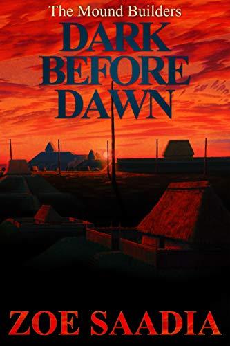 Dark Before Dawn (The Mound Builders Book 3)