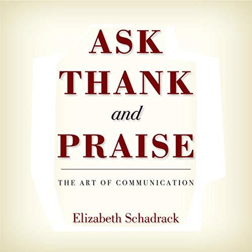 Ask Thank and Praise: The Art of Communication Titelbild