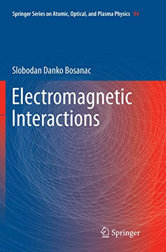 Electromagnetic Interactions (Springer Series on Atomic, Optical, and Plasma Physics)