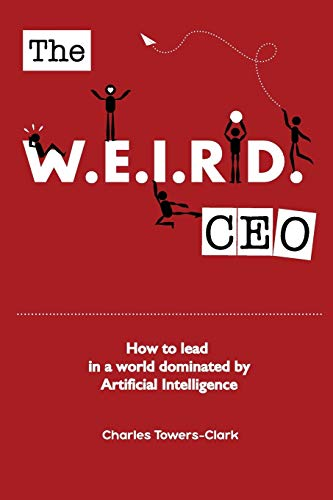 The WEIRD CEO: How to lead in a world dominated by Artificial Intelligence