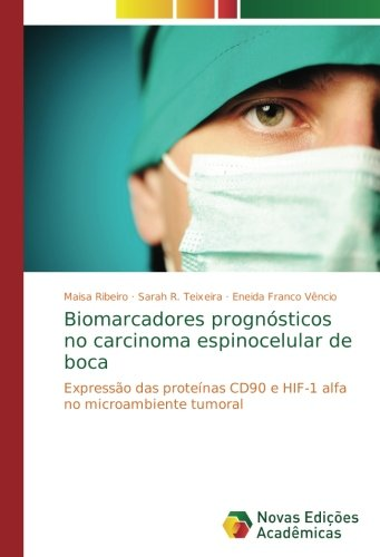 Biomarcadores prognósticos no carcinoma espinocelular de boca: Expressão das proteínas CD90 e HIF-1 alfa no microambiente tumoral