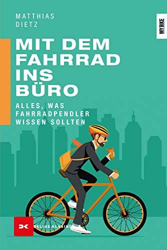 Mit dem Fahrrad ins Büro: Alles, was Fahrradpendler wissen sollten