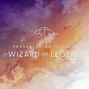 Prescription for Sleep: Wizard of Legend