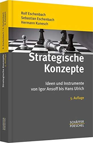 Strategische Konzepte: Ideen und Instrumente von Igor Ansoff bis Hans Ulrich