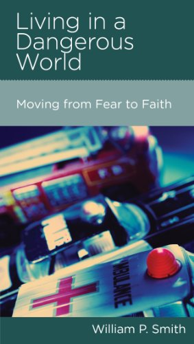 Living in a Dangerous World: Moving from Fear to Faith