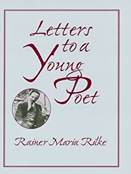 Letters to a Young Poet by [Rainer Maria Rilke, Franz Xaver Kappus, Reginald Snell]