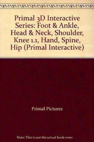 Primal 3D Interactive Series: Foot & Ankle, Head & Neck, Shoulder, Knee 1.1, Hand, Spine, Hip (Primal Interactive)