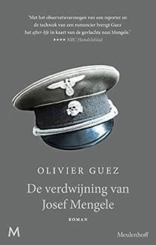 De verdwijning van Josef Mengele van [Olivier Guez, Saskia Taggenbrock, Geertrui Marks]