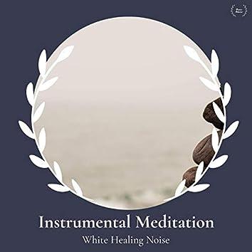 Instrumental Meditation - White Healing Noise