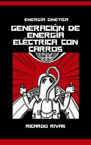 Generación de energía eléctrica con carros: Energía Cinética